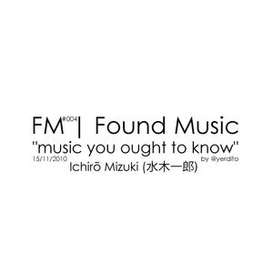 FM | Found Music #004