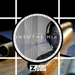 #INTO THE MIX with Ioan Holland // REMIX ELECT // ZoneOneRadio