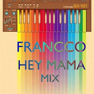FRANCCO Hey mama