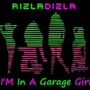 Rizla Gets Savage With The Garage - In A Garage Girl Edition