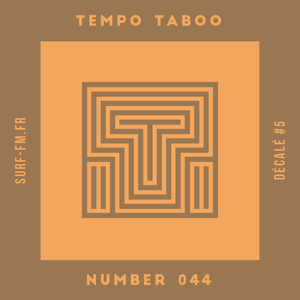 Tempo Taboo - Surf FM - Podcast #044