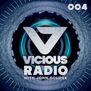 Vicious Radio Show #004 - Hosted by John Course