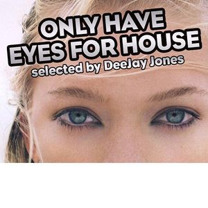 Only Have Eyes For House