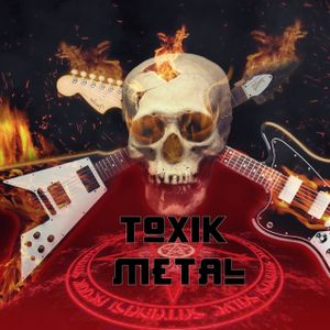 The Toxik Metal Hour : 2 Shows