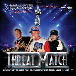 TRIPLE THREAT MATCH - DJ OVADOSE - MC MORPH + DANJA M© + MC 2FY