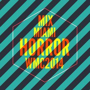 WMC 2014 Miami Horror Mixtape x Brixton Radio