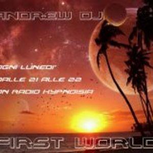 First World - Episode 116 - Andrew Dj - 09.09.2013