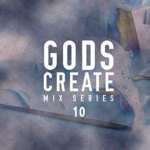 Gods Create Mix Series 10