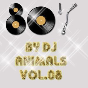 80's By Dj Animal's Vol. 08