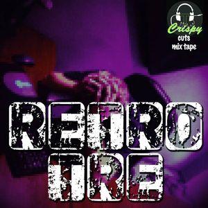Crispy cuts mixtape: Retro Tre