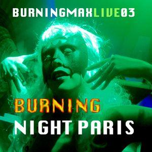 Burningmix Live 03 :: Burning Night Paris 2010