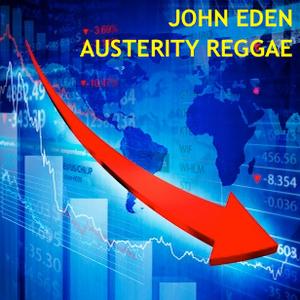 John Eden: Austerity Reggae Mix
