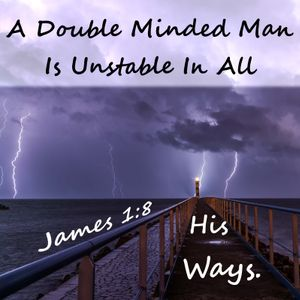 2016_03_06 The Double Minded Man (James 1) - Pastor Marlin Driskell
