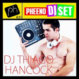 Pheeno DJ SET 31 - Dj Thiago Hancock