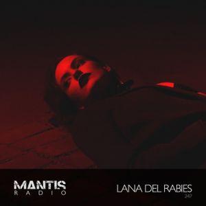 Mantis Radio 247 + Lana Del Rabies