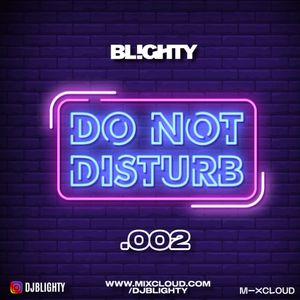Do Not Disturb.002 // Chilled R&B & Hip Hop // Instagram: @djblighty