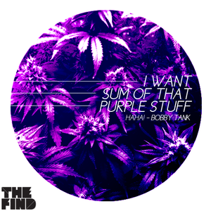 TFM & Bobby Tank - I Want Some Of That Purple Stuff