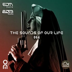 The Sounds Of Our Life #064 [28.04.2017]