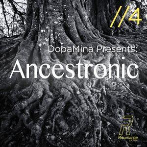 Ancestronic #4 w/ Dopamina - 14th December 2016