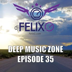 From the Deep Music Zone - Episode 35