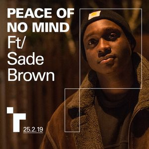 Peace of No Mind w/ Raymond Tannor + Sade Brown