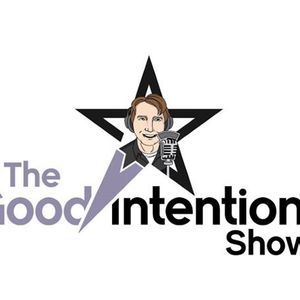 Intentionalizing Businesses: The Way Of The Future. The Good Intentions Show