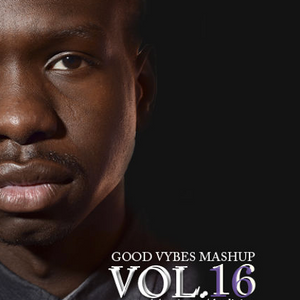 GOOD VYBES MASHUP MIX VOL.16 BY DJ GIO