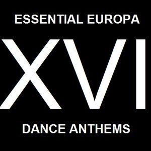 Essential Europa Dance Athems, Volume XVI