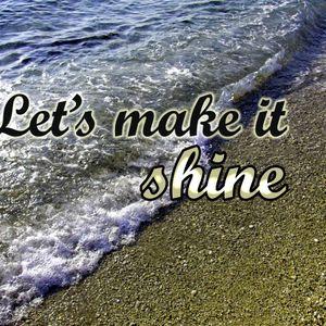 Let's make SHINE