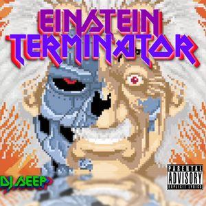 EINSTEINTERMINATOR - the mixtape.