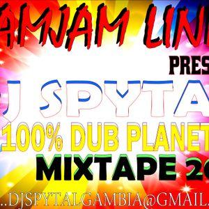 100% DUB PLANET MIX DJ SPYTAL GAMBIA