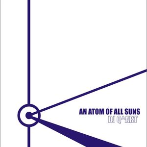 DJ Q^ART - An Atom Of All Suns