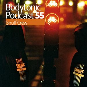 Snuff Crew - Bodytonic Podcast 55