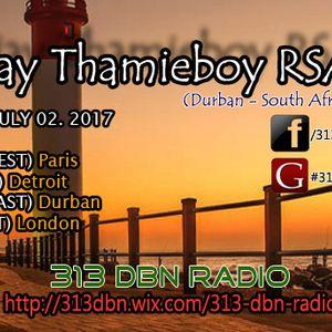 313 DBN Radio - Extreme Cut - Guest Deejay Thamieboy RSA [SUN JULY 02. 2017]