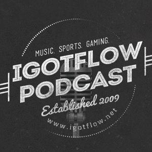 IGotFlow Podcast Episode 58: Over & Over Again…