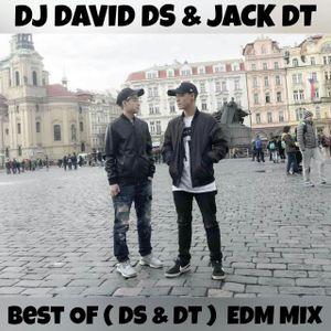Best Of ( DS & DT ) EDM MIX DJ DAVID DS & JACK DT