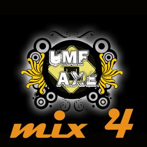 Umf and Axe mix 4