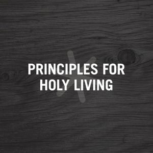 5. Principles for Holy Living