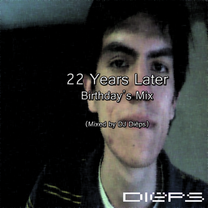 22 Years Later (Mixed by DJ Diëps)