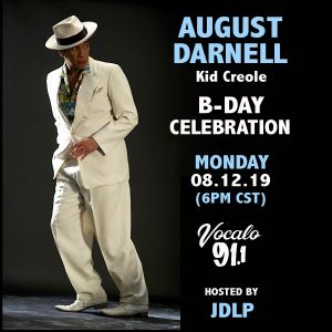 August Darnell (B-Day) Celebration B-Side Music Series 08.12.19  Vocalo Radio 91.1fm hosted by JDLP