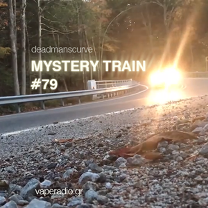 BigSur - Mystery Train #79 (Jun 11 2019) Dead man's curve
