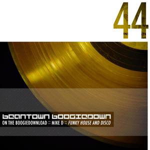 Beantown Boogiedown Podcast 044: Mike D (Funky House/Disco)