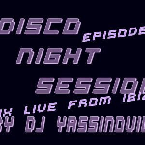 dj yassinovich - disco night session Ep 2 (special live mix from ibiza ) [radio live show]