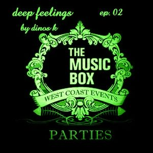 Deep feelings ep 02 by dinos k from West Coast Events