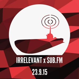 Irrelevant x Sub FM September 2015 Guestmix: Unquote