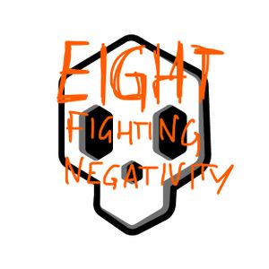 """Eight - Fighting Negativity (I'd listen to a podcast titled, """"what is a reality engine?"""")"""