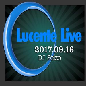 Club Lucente 2017.09.16 Live