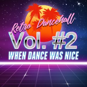 When Dance Was Nice (Old School Dancehall Mix) #2 by
