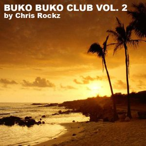 Chris Rockz - Buko Buko Club Vol. 2