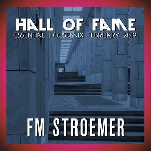 FM STROEMER - Hall Of Fame Essential Housemix February 2019   www.fmstroemer.de